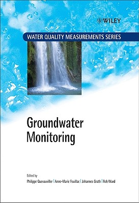 Groundwater Monitoring By Quevauviller, Philippe (EDT)/ Fouillac, Anne-Marie (EDT)/ Grath, Johannes (EDT)/ Ward, Rob (EDT)