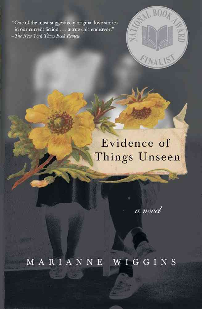 Evidence of Things Unseen By Wiggins, Marianne